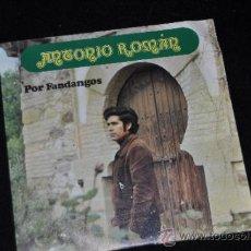 Discos de vinilo: ANTONIO ROMAN SINGLE VINILO 7 POR FANDANGOS BEVERLY RECORDS . Lote 39245542