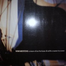 Discos de vinilo: WIM MERTENS : A MAN OF NO FORTUNE & WITH A NAME TO COME (LP, NORMAL (D), 1986). Lote 39267680