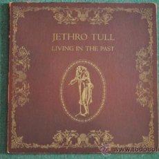 Discos de vinilo: JETHRO TULL - LIVING IN THE PAST ( 2 X LP'S). Lote 39279045