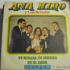 Discos de vinilo: ANA KIRO Y LOS BRINDIS - TU MIRADA TU SONRISA -BELTER. Lote 39301197