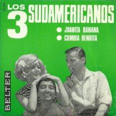 Discos de vinilo: LOS TRES SUDAMERICANOS SINGLE SELLO BELTER AÑO 1966. Lote 39303547