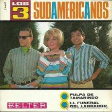 Discos de vinilo: LOS TRES SUDAMERICANOS SINGLE SELLO BELTER AÑO 1967. Lote 39303557