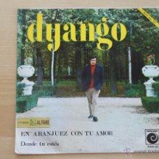 Discos de vinilo: DYANGO - EN ARANJUEZ CON TU AMOR. Lote 91581710