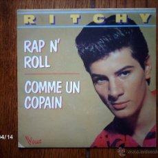 Discos de vinilo: RITCHY - RAP N´ROLL + RAP N´ROLL (PLAY-BACK) + COMME UN COPAIN. Lote 39364219