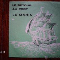 Discos de vinilo: JEAN ETIENNE COLOMIES ( LE RETOUR AU PORT) + BERNARD CHARLYZ ( LE MARIN) . Lote 39367895