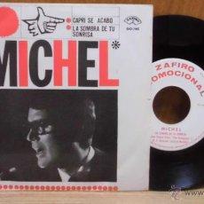 Discos de vinilo: MICHEL - CAPRI SE ACABO / LA SOMBRA DE TU SONRISA - ZAFIRO 1965 , PROMO . Lote 39378786