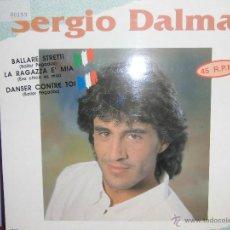 Discos de vinilo: SERGIO DALMA MAXI SIGLE SELLO HORUS AÑO 1991 CANTA EN FRANCES Y EN ITALIANO. Lote 39386096