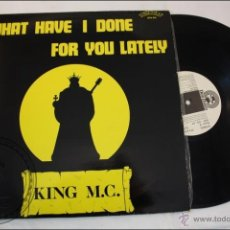 Discos de vinilo: KING M.C. - WHAT HAVE I DONE FOR YOU LATELY - DON DISCO - 1987 - FABRICADO EN ESPAÑA . Lote 39414405