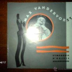 Discos de vinilo: MAX VANDERVORST - SYMPHONIE D´OBJETS ABANDONNES + LA BOUILLOIRE . Lote 39431979