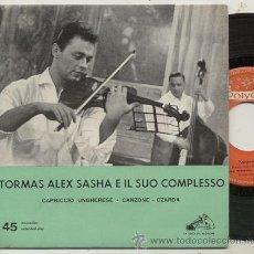 Discos de vinilo: EP 45 RPM / TORMAS ALEX SASHA // EDITADO POR LA VOCE DEL PADRONE . Lote 39432463