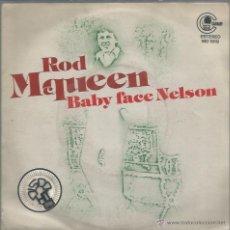 Discos de vinilo: SINGLE ROD MQUEEN : BABY FACE NELSON . Lote 39440767