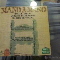 Discos de vinilo: M69 DISCO VINILO MANO A MANO RAFAEL FARINA JUANITO VALDERRAMA Y MARIFE DE TRIANA. Lote 39445093