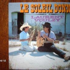 Discos de vinilo: LAURENT VOULAY - LE SOLEIL DONNE - PART 1 + PART 2. Lote 39446449