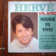 Discos de vinilo: HERVE VILARD - MOURIR OU VIVRE + 3. Lote 39446504