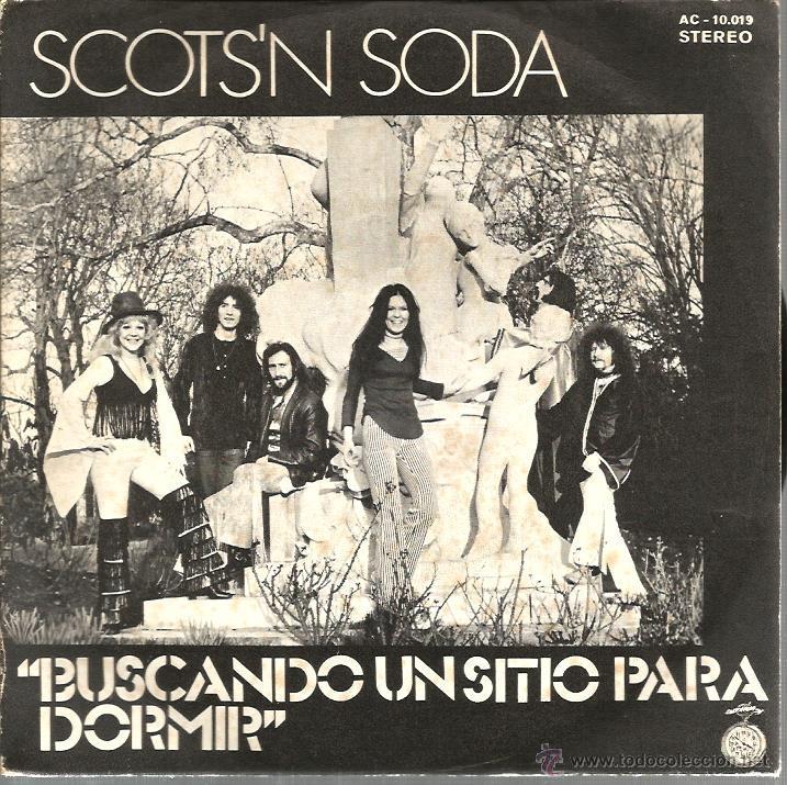 SINGLE SCOTS´N SODA : BUSCANDO UN SITIO PARA DORMIR ( LOOKING FOR A PLACE TO SLEEP ) (Música - Discos - Singles Vinilo - Pop - Rock - Extranjero de los 70)