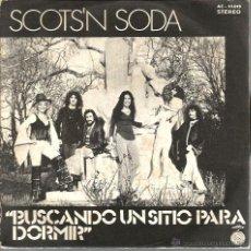 Discos de vinilo: SINGLE SCOTS´N SODA : BUSCANDO UN SITIO PARA DORMIR ( LOOKING FOR A PLACE TO SLEEP ) . Lote 39452222
