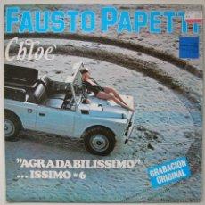Discos de vinilo: FAUSTO PAPETTI (SAXO): AGRADABILISSIMO... ISSIMO 6, CHLOE. LP DURIUM 1979. SIN ESCUCHAR. Lote 39459929