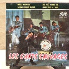 Discos de vinilo: LES CHATS SAUVAGES QUELLE NOUVELLE. Lote 39470521