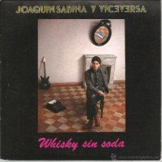 SINGLE JOAQUIN SABINA Y VICEVERSA : WHISKY SIN SODA + PRINCESA