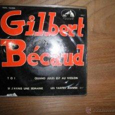 Discos de vinilo: GILBERT BECAUD. TOI + 3. EP. LA VOZ DE SU AMO 1963. Lote 39477752