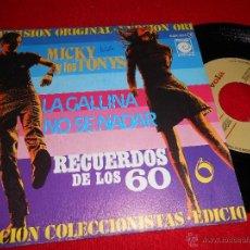 Discos de vinilo: MICKY Y LOS TONYS LA GALLINA/ NO SE NADA 7 SINGLE 1978 NOVOLA PROMO . Lote 39492411
