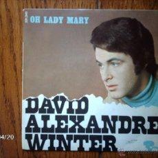 Discos de vinilo: DAVID ALEXANDRE WINTER - OH LADY MARY + 3. Lote 39497003