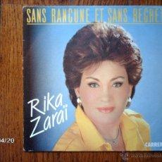 Discos de vinilo: RIKA ZARAI - SANS RANCUNE ET SANS REGRET + GALIL (INSTRUMENTAL) . Lote 39504193