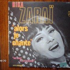 Discos de vinilo: RIKA ZARAI - ALORS JE CHANTE ( VIVO CANTANDO) + UN MUR A JERUSALEM. Lote 39507258