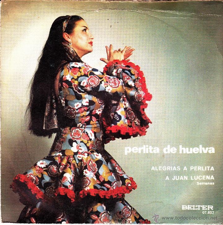 PERLITA DE HUELVA-ALEGRIAS A PERLITA + A JUAN LUCENA SINGLE VINILO 1971 SPAIN (Música - Discos - Singles Vinilo - Flamenco, Canción española y Cuplé)