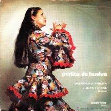 Discos de vinilo: PERLITA DE HUELVA-ALEGRIAS A PERLITA + A JUAN LUCENA SINGLE VINILO 1971 SPAIN. Lote 39502702