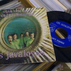 Discos de vinilo: LOS JAVALOYAS OTRA VEZ MAS SANTO DOMINGO SINGLE VINILO DE 7 PULGADAS. Lote 39509614
