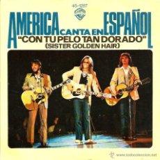 Discos de vinilo: SG AMERICA : CON TU PELO TAN BONITO ( AMERICA CANTA EN ESPAÑOL ) RARISIMO DE VER . Lote 39510502