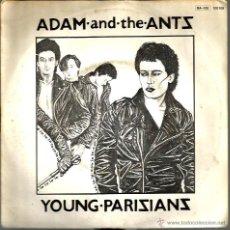 Discos de vinilo: SG ADAM AND THE ANTS : YOUNG PARISIANS ( RARISIMO DE VER) . Lote 39510548