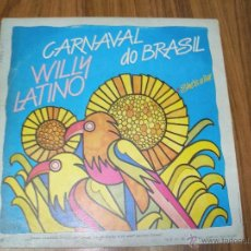 Discos de vinilo: WILLY LATINO-CARNAVAL DO BRASIL/SHE'S A LIAR. Lote 39519295