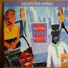 Discos de vinilo: LADYSMITH BLACK MAMBAZO ---- TWO WORLDS ONE HEART. Lote 39528866