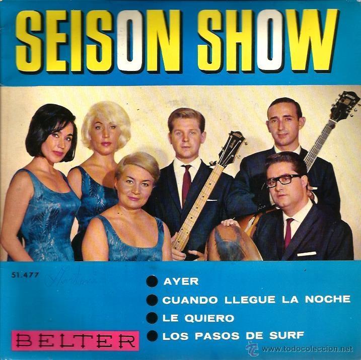 EP SEISON SHOW : LE QUIERO + CUANDO LLEGUE LA NOCHE + LOS PASOS DE SURF + AYER (Música - Discos de Vinilo - EPs - Grupos Españoles 50 y 60)