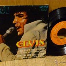 Discos de vinilo: ELVIS PRESLEY I JUST CANT HELP BELIEVIN NO TENGO MAS REMEDIO EP DISCO VINILO DE 7 PULGADAS. Lote 39534727