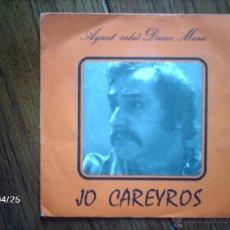 Discos de vinilo: JO CAREYROS - AYANT SALUE DAME MARIE + AMOUR, TU N´EST PAS UN MIRAGE . Lote 39598971