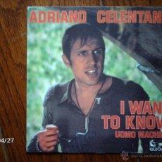 Discos de vinilo: ADRIANO CELENTANO - I WANT TO KNOW + UOMO MACHINA . Lote 39604333