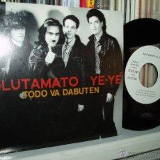 Discos de vinilo: GLUTAMATO YE-YE SINGLE TODO VA DABUTEN 80S MOVIDA PROMO SPAIN MINT. Lote 39581807