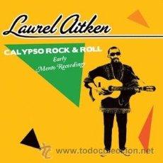 Discos de vinilo: LAUREL AITKEN - CALYPSO ROCK & ROLL (LP). Lote 195160833