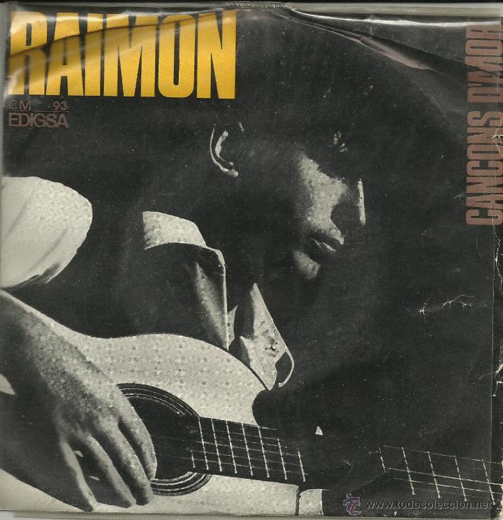 UXV RAIMON EP 1965 CANTAUTOR CATALAN VALENCIA CANÇONS D´AMOR EDICION MUY RARA EDIGSA LETRA CANCION (Música - Discos de Vinilo - EPs - Cantautores Españoles)