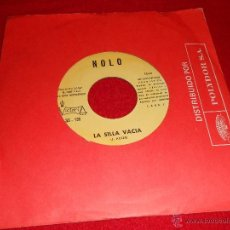Discos de vinilo: NOLO LA SILLA VACIA/ ACERCATE A DIOS 7 SINGLE 1972 VICTORIA . Lote 39602323