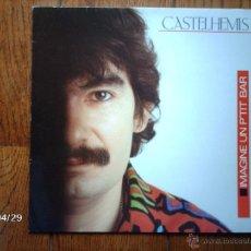 Discos de vinilo: CASTELHEMIS - IMAGINE UN P´TIT BAR . Lote 39657621