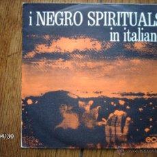 Discos de vinilo: I NEGRO SPIRITUALS IN ITALIANO - SCENDI MOSES + STANNO BUSSANDO . Lote 39661456