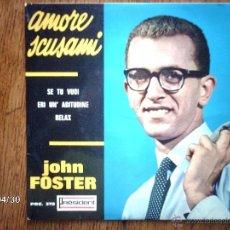 Discos de vinilo: JOHN FOSTER - AMORE SCUSAMI + 3. Lote 39661559