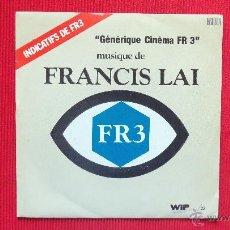 Discos de vinilo: FRANCIS LAI - GENERIQUE CINEMA FR 3. Lote 39816798