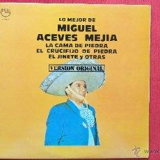 Discos de vinilo: LO MEJOR DE MIGUEL ACEVES MEJIA. Lote 39982879