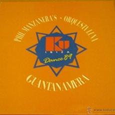 Discos de vinilo: PHIL MANZANERA / ORQUESTA LUNA - GUANTANAMERA - MAXI - KU DANCE 89 IBIZA - TWINS RARE - VINILO MINT. Lote 39646574
