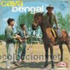 Discos de vinilo: CAVA BENGAL SINGLE SELLO SONOPLAY AÑO 1967. Lote 39654831